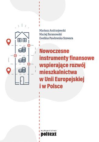 Okładka książki Nowoczesne instrumenty finansowe wspierające rozwój mieszkalnictwa w Unii Europejskiej i w Polsce