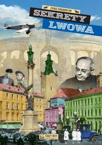 Okładka książki Sekrety Lwowa