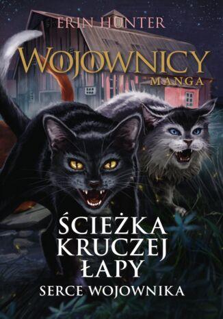 Okładka książki/ebooka Wojownicy. Manga (Tom 9). Ścieżka Kruczej Łapy. Serce wojownika