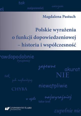 Okładka książki Polskie wyrażenia o funkcji dopowiedzeniowej - historia i współczesność