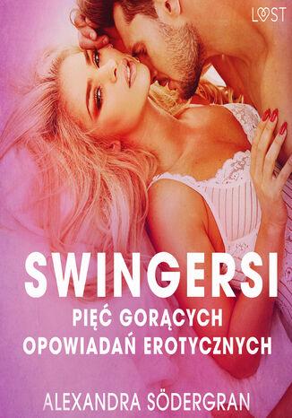 Okładka książki/ebooka LUST. Swingersi - pięć gorących opowiadań erotycznych