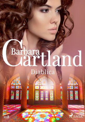 Okładka książki Ponadczasowe historie miłosne Barbary Cartland. Diablica - Ponadczasowe historie miłosne Barbary Cartland (#108)