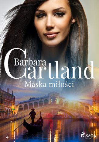 Okładka książki Ponadczasowe historie miłosne Barbary Cartland. Maska miłości - Ponadczasowe historie miłosne Barbary Cartland (#4)