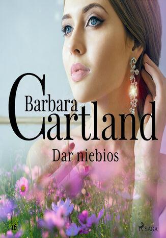 Okładka książki Ponadczasowe historie miłosne Barbary Cartland. Dar niebios - Ponadczasowe historie miłosne Barbary Cartland (#16)