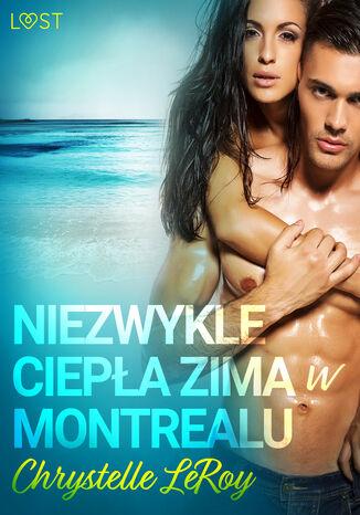 Okładka książki/ebooka LUST. Niezwykle ciepła zima w Montrealu - opowiadanie erotyczne