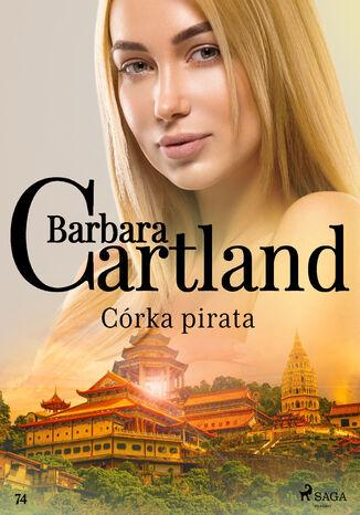 Okładka książki Ponadczasowe historie miłosne Barbary Cartland. Córka pirata - Ponadczasowe historie miłosne Barbary Cartland (#74)