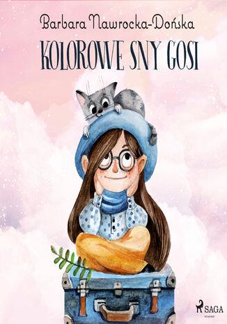 Okładka książki/ebooka Kolorowe sny Gosi