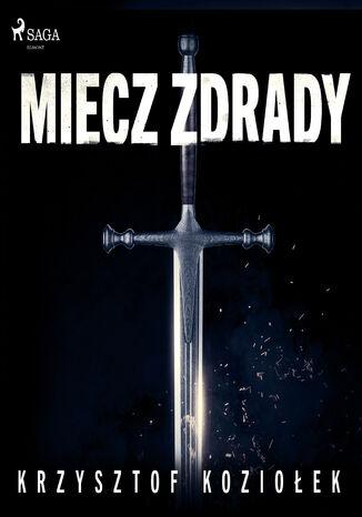 Okładka książki/ebooka Andrzej Sokół. Miecz zdrady (#2)