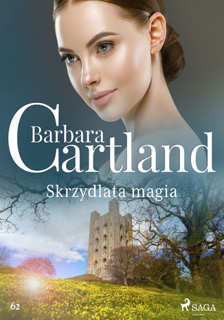 Okładka książki Ponadczasowe historie miłosne Barbary Cartland. Skrzydlata magia - Ponadczasowe historie miłosne Barbary Cartland (#62)