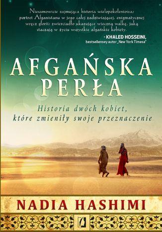 Okładka książki Afgańska perła. Historia dwóch kobiet, które zmieniły swoje przeznaczenie
