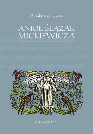 Okładka książki Anioł Ślązak Mickiewicza