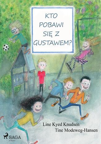 Okładka książki/ebooka Kto pobawi się z Gustawem?