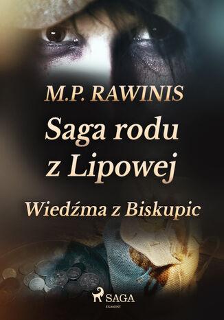 Okładka książki Saga rodu z Lipowej. Saga rodu z Lipowej 14: Wiedźma z Biskupic