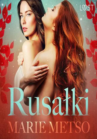 Okładka książki/ebooka LUST. Rusałki - opowiadanie erotyczne