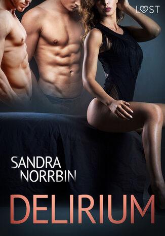 Okładka książki Delirium. Delirium  opowiadanie erotyczne (#2)