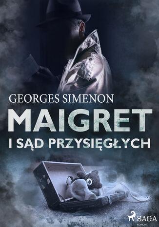 Okładka książki Komisarz Maigret. Maigret i sąd przysięgłych