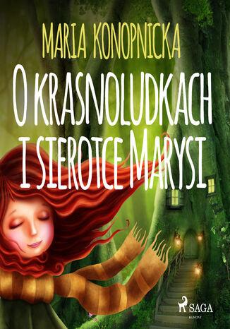 Okładka książki/ebooka O krasnoludkach i sierotce Marysi