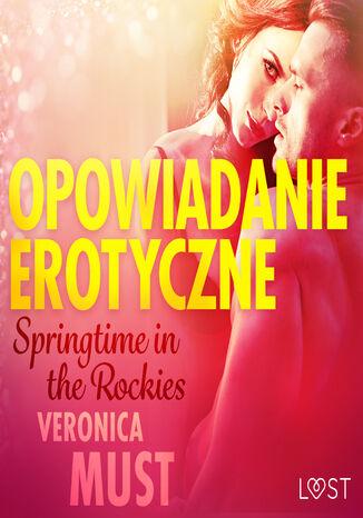 Okładka książki/ebooka LUST. Springtime in the Rockies - opowiadanie erotyczne