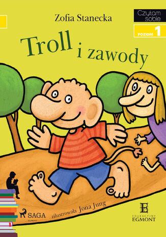Okładka książki I am reading - Czytam sobie. Troll i zawody