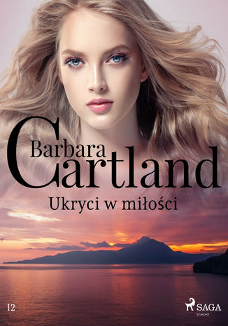 Okładka książki/ebooka Ponadczasowe historie miłosne Barbary Cartland. Ukryci w miłości - Ponadczasowe historie miłosne Barbary Cartland (#12)