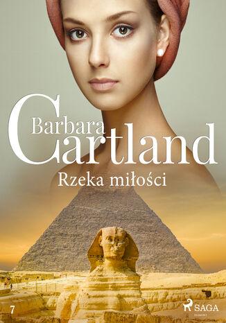 Okładka książki Ponadczasowe historie miłosne Barbary Cartland. Rzeka miłości - Ponadczasowe historie miłosne Barbary Cartland (#7)