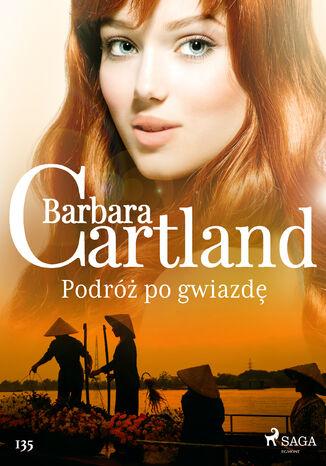 Okładka książki/ebooka Ponadczasowe historie miłosne Barbary Cartland. Podróż po gwiazdę - Ponadczasowe historie miłosne Barbary Cartland (#135)