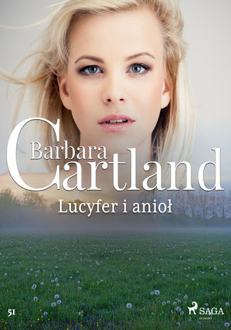 Okładka książki Ponadczasowe historie miłosne Barbary Cartland. Lucyfer i anioł - Ponadczasowe historie miłosne Barbary Cartland (#51)