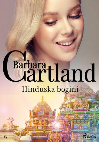 Okładka książki Ponadczasowe historie miłosne Barbary Cartland. Hinduska bogini - Ponadczasowe historie miłosne Barbary Cartland (#87)