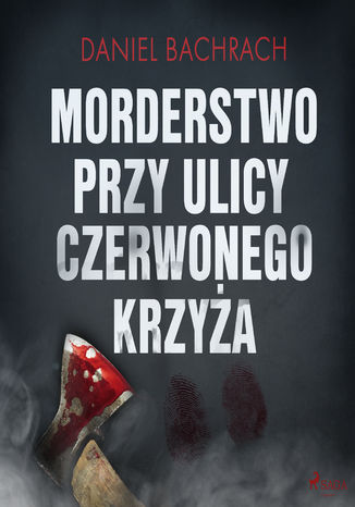 Okładka książki Morderstwo przy ulicy Czerwonego Krzyża
