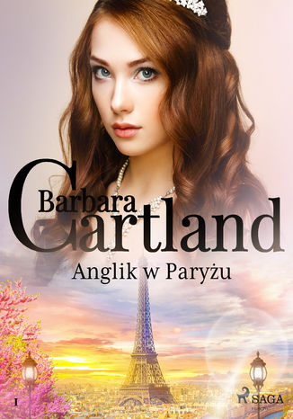 Okładka książki Ponadczasowe historie miłosne Barbary Cartland. Anglik w Paryżu - Ponadczasowe historie miłosne Barbary Cartland (#1)