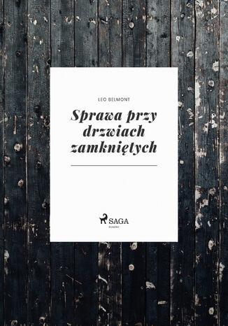 Okładka książki/ebooka Sprawa przy drzwiach zamkniętych