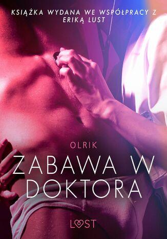 Okładka książki/ebooka LUST. Zabawa w doktora - opowiadanie erotyczne