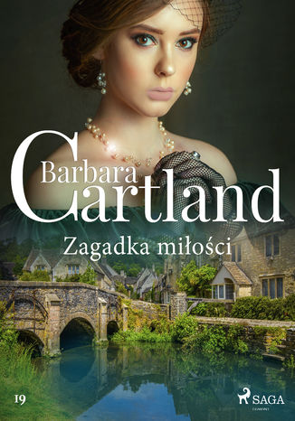 Okładka książki Ponadczasowe historie miłosne Barbary Cartland. Zagadka miłości (#19)