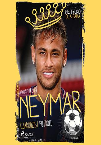 Okładka książki MALI MISTRZOWIE. Neymar - Czarodziej futbolu
