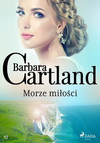 Okładka książki Ponadczasowe historie miłosne Barbary Cartland. Morze miłości - Ponadczasowe historie miłosne Barbary Cartland (#57)