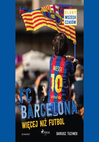 Okładka książki/ebooka MALI MISTRZOWIE. FC Barcelona - Więcej niż futbol
