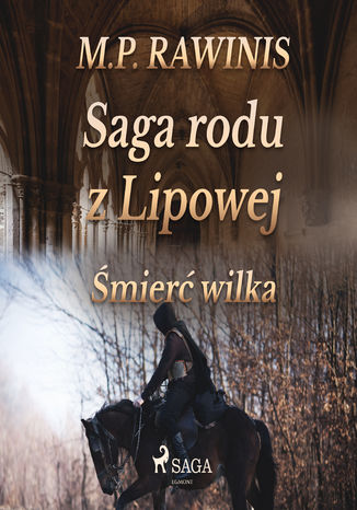 Okładka książki/ebooka Saga rodu z Lipowej. Saga rodu z Lipowej 13: Śmierć wilka