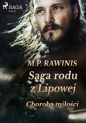 Okładka książki/ebooka Saga rodu z Lipowej. Saga rodu z Lipowej 23: Choroba miłości