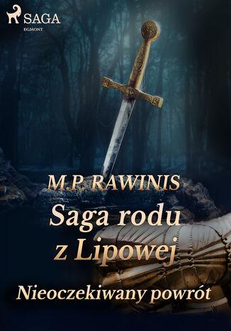 Okładka książki/ebooka Saga rodu z Lipowej. Saga rodu z Lipowej 22: Nieoczekiwany powrót