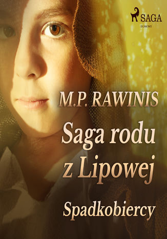 Okładka książki/ebooka Saga rodu z Lipowej. Saga rodu z Lipowej 3: Spadkobiercy