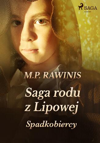 Okładka książki Saga rodu z Lipowej. Saga rodu z Lipowej 3: Spadkobiercy