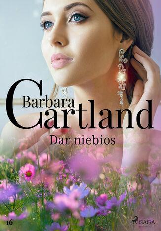 Okładka książki Ponadczasowe historie miłosne Barbary Cartland. Dar niebios (#16)