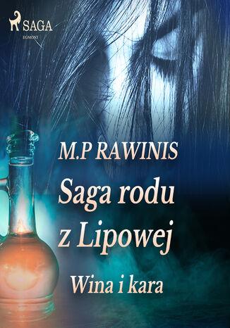 Okładka książki Saga rodu z Lipowej. Saga rodu z Lipowej 8: Wina i kara