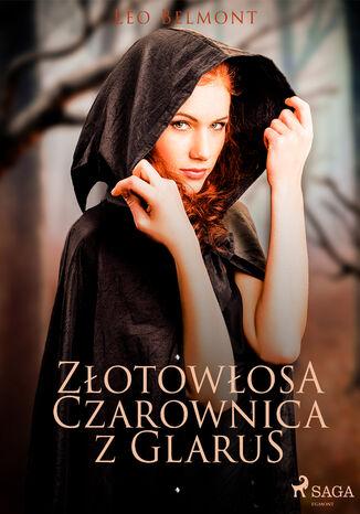 Okładka książki Złotowłosa czarownica z Glarus