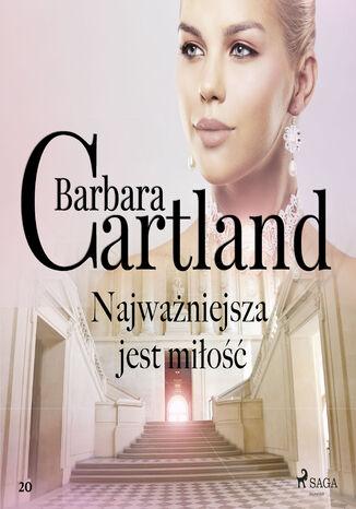 Okładka książki/ebooka Ponadczasowe historie miłosne Barbary Cartland (#20). Najważniejsza jest miłość (#20)