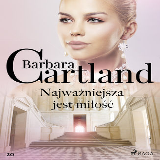 Okładka książki Ponadczasowe historie miłosne Barbary Cartland (#20). Najważniejsza jest miłość (#20)