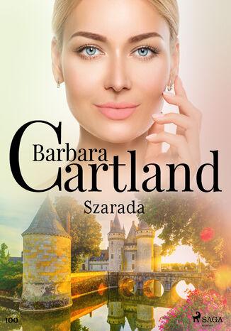 Okładka książki Ponadczasowe historie miłosne Barbary Cartland. Szarada - Ponadczasowe historie miłosne Barbary Cartland (#100)