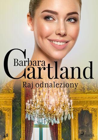 Okładka książki Ponadczasowe historie miłosne Barbary Cartland. Raj odnaleziony - Ponadczasowe historie miłosne Barbary Cartland (#48)
