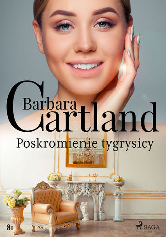 Okładka książki Ponadczasowe historie miłosne Barbary Cartland. Poskromienie tygrysicy - Ponadczasowe historie miłosne Barbary Cartland (#81)