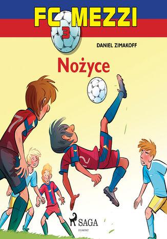 Okładka książki FC Mezzi. FC Mezzi 3 - Nożyce (#3)
